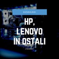 Računalniki HP, Lenovo in ostali